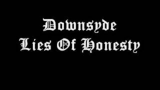Watch Downsyde Lies Of Honesty video