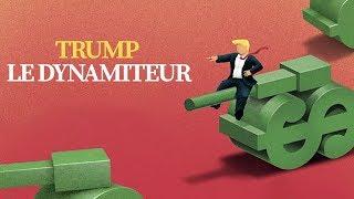Trump le dynamiteur