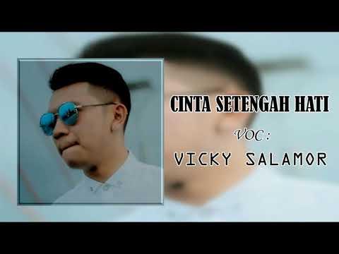 Lagu Ambon 2018 - CINTA SETENGAH HATI - Vicky salamor