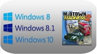 Midtown Madness 2 Windows 10/8 Fix