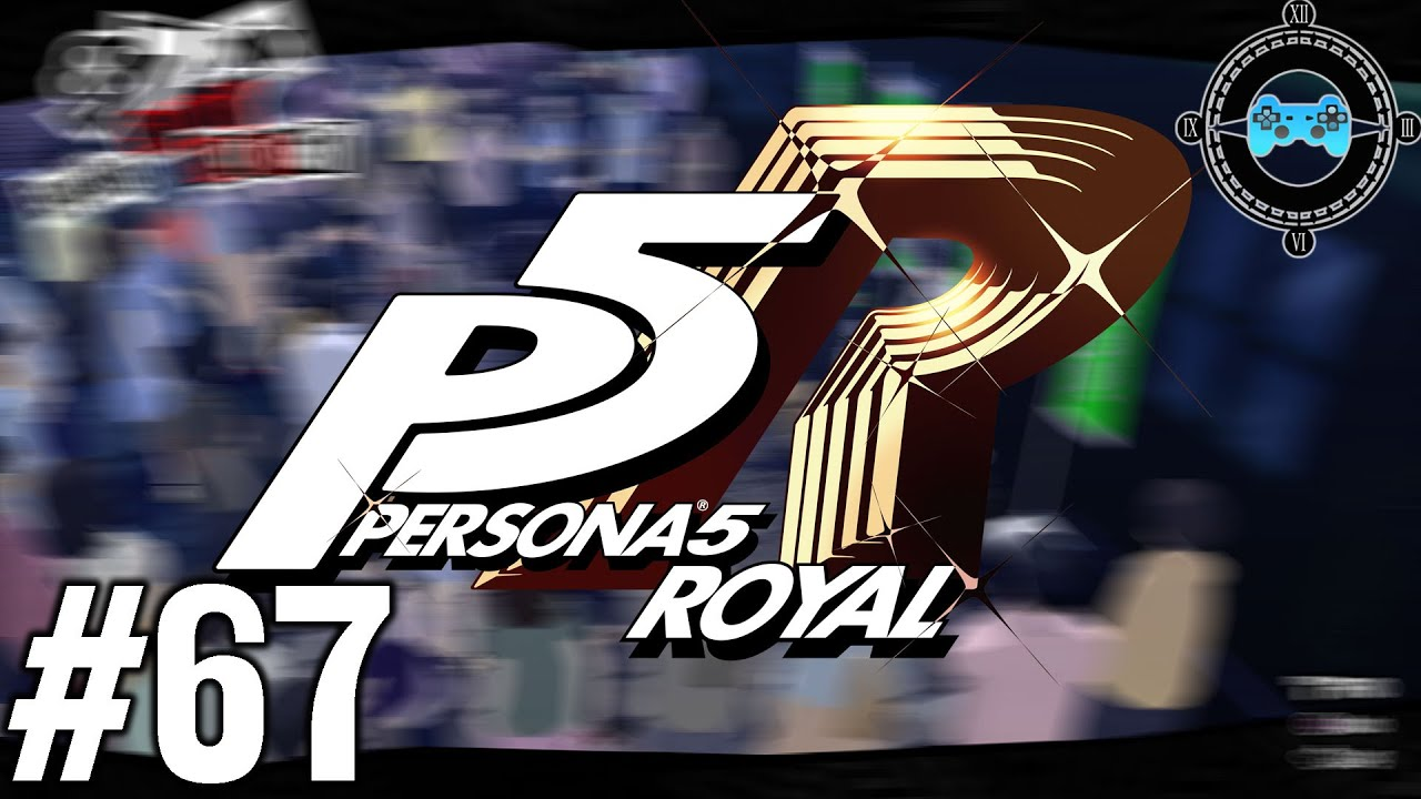 Praise the Sun! - Let's Play Persona 5 Royal Episode #67 (Merciless)