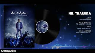 Nil Tharuka - Tehan Perera Official Audio