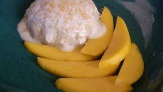 Thai Sticky Rice With Mango - Thai Dessert Recipe Video