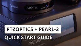 Quick start: How to use the PTZOptics NDI HX camera with Pearl-2