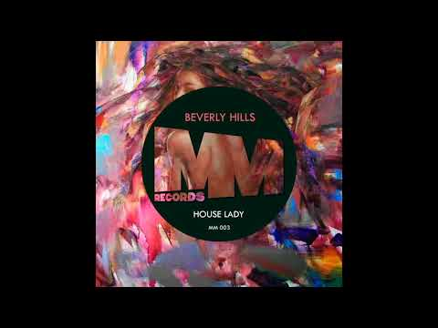 MM 003 : Beverly Hills - House Lady (Original Mix)