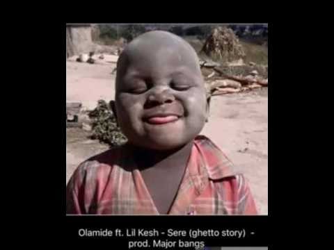 Olamide - Sere (Ghetto Story) ft. Lil kesh (OFFICIAL VIDEO 2016)