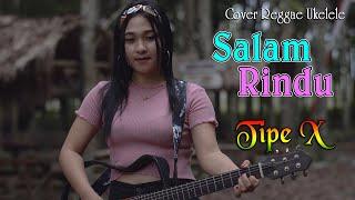 Salam Rindu Reggae Ukelele cover Sela Silvina - Tipe X