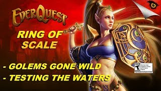 EVERQUEST RING OF SCALE - Golems Gone Wild and Testing The Waters (1080p)