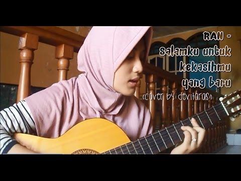 RAN - Salamku untuk kekasihmu yang baru (cover) + chord gitar di description box
