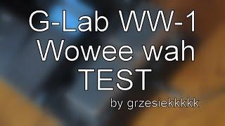G Lab Wowee wah WW-1 - DEMO / TEST [good audio quality]