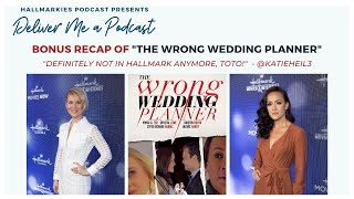 Deliver Me a Podcast Ep. 21 (Bonus): The Wrong Wedding Planner Recap