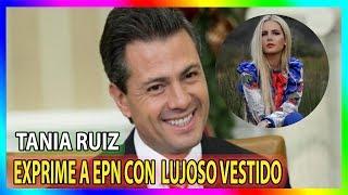 Peña Nieto invierte el dinero que robo en Tania Ruiz
