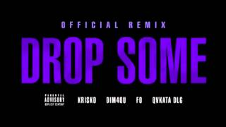 Криско ft. Dim4ou, Fo & Qvkata Dlg - Drop Some ( Official Remix )