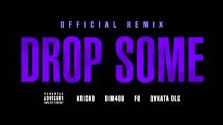 Криско ft. Dim4ou, Fo & Qvkata Dlg - Drop Some ( Official Remix )
