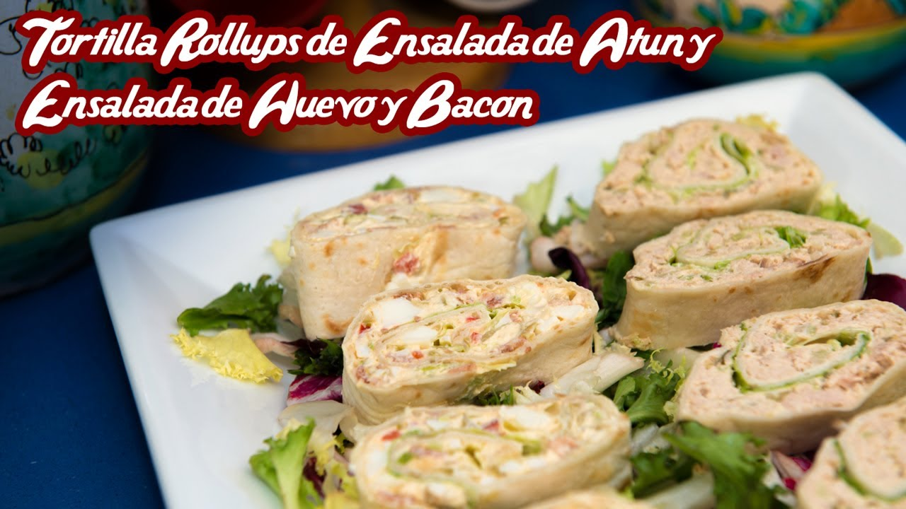 Tortilla Rollups de Ensalada de Atun y Ensalada de Huevo y Bacon