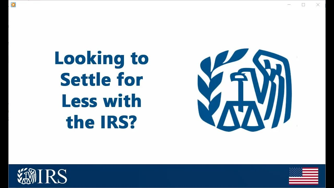 Download Looking to Settle for Less with the IRS?