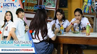Video DEAR NATHAN THE SERIES - Ciyee Salma Mulai Curi curi Pandang Ke Nathan [2 Oktober 2017] download MP3, 3GP, MP4, WEBM, AVI, FLV Juli 2018