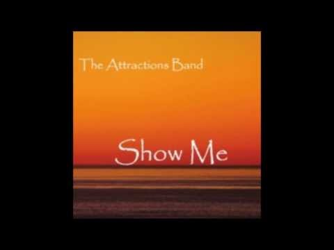 The Attractions Band - Show Me