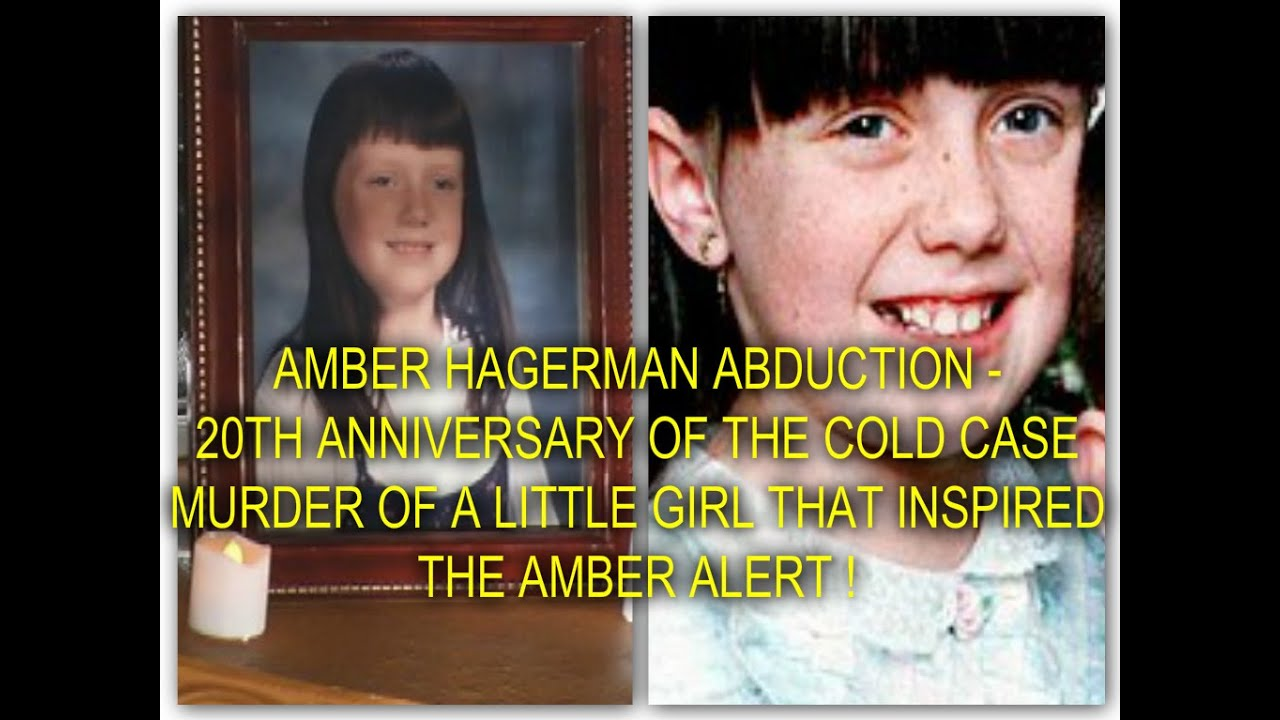 AMBER HAGERMAN ABDUCTION - 20TH ANNIVERSARY OF THE UNSOLVED MURDER OF 9 YR  OLD AMBER !