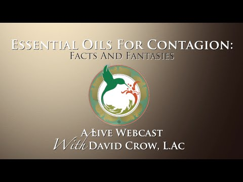Essential Oils For Fighting Contagion  Facts & tasies With David Crow, L.Ac.