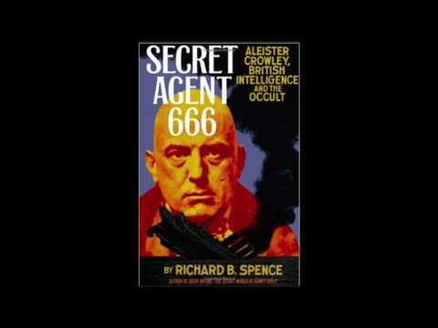 Aleister Crowley, Secret Agent 666 Spooks, Spies & Sorcery, Dr. Richard B Spence