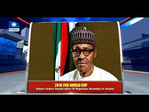 Buhari Orders Immediate Repatriation Of Nigerians Stranded In Russia Pt.4  News@10  16/07/18