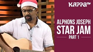 Alphons Joseph Star Jam Part 1 Kappa Tv