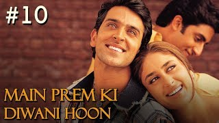 Main Prem Ki Diwani Hoon Full Movie | Part 10/17 | Hrithik, Kareena | New Released Full Hindi Movies