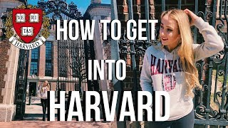 HOW TO GET INTO HARVARD: 7 Tips That Will Actually Get You Accepted