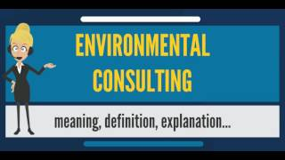 What is ENVIRONMENTAL CONSULTING? What does ENVIRONMENTAL CONSULTING mean?