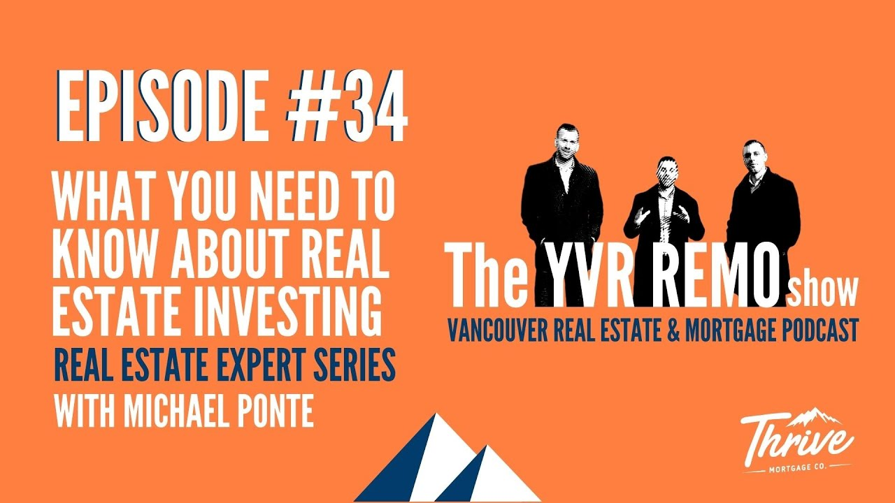 EP. 34 - What You Need To Know About Real Estate Investing w/ Michael Ponte