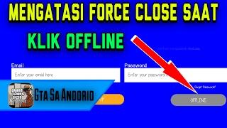 Cara Mengatasi Force Close saat klik Offline di GTA SA Lite | Gta Sa Android