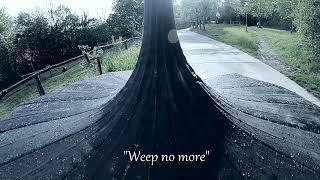 """Weep no more"" Poem by John Fletcher, Music: Linda Trillhaase"