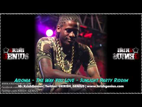 Aidonia - The Way You Love [Sunlight Party Riddim] December 2013
