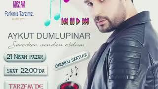 TarzFM, Aykut Dumlupınar özel yayını