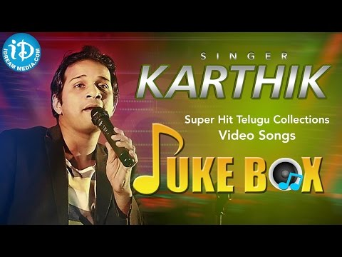 singer karthik telugu hit songs video songs jukebox karthik