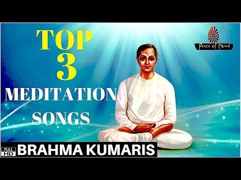 TOP 3 MEDITATION SONGS | BRAHMA KUMARIS | BK BEST SONG | PEACE OF MIND TV
