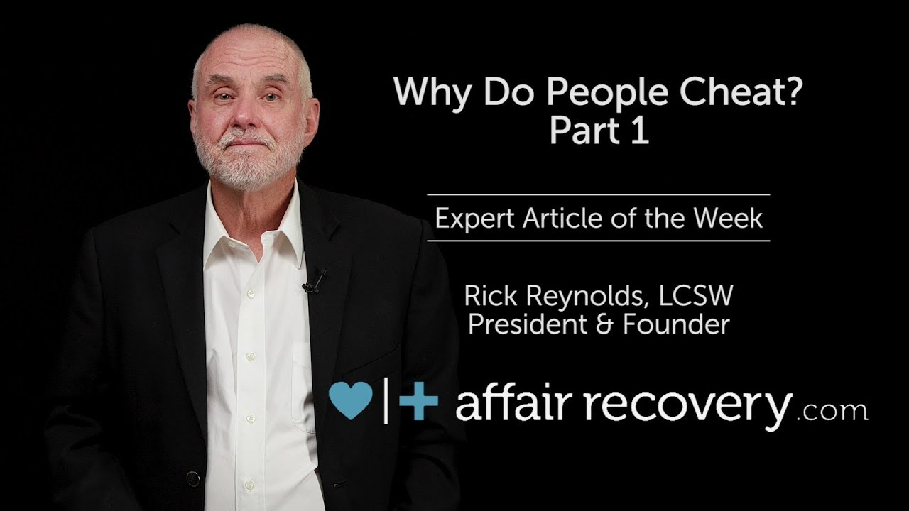 Why Do People Cheat? Part 1: The Fog of Self Deception | Affair Recovery