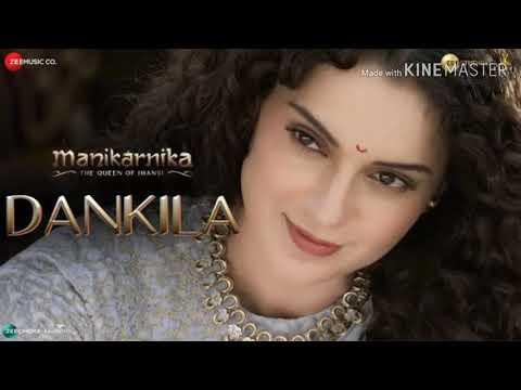 Dankila Mp3 Song | Manikarnika |Kangana Ranaut|Prajakta Shukre,Shrinidhi Ghatate, SiddharthM&Arunaja