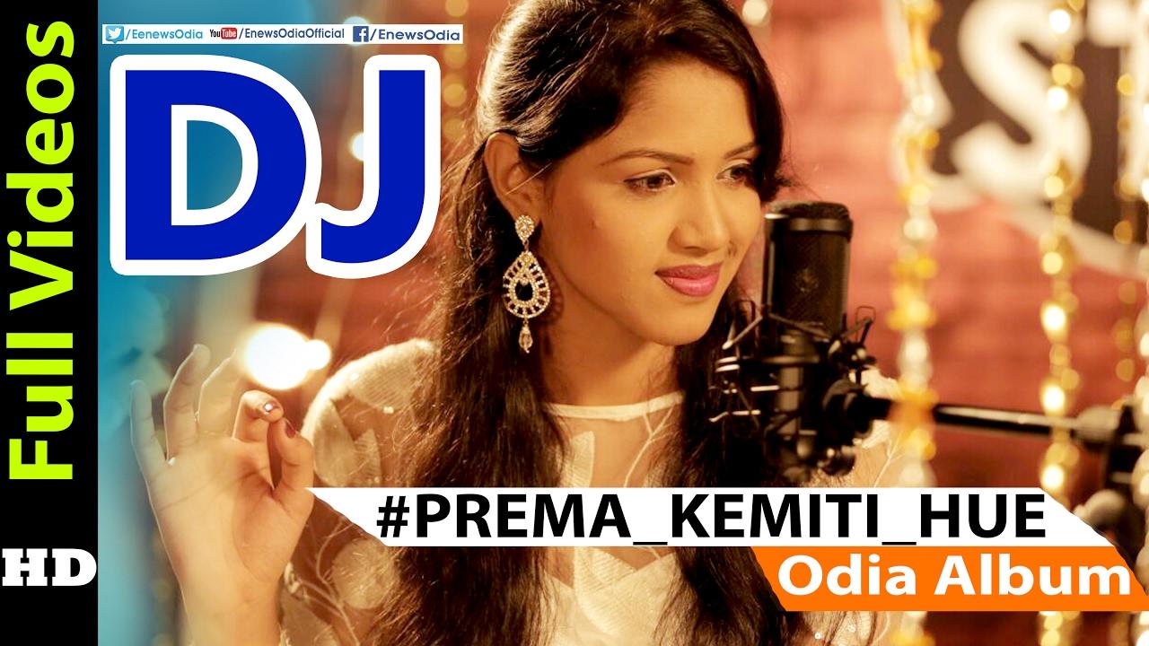 Prema Kahinki Hue    DJ Remix Odia Album Title Track Video