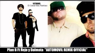 Plan B ★Automovil Remix★ *LETRA* Ñejo y Dalmata (©2011) HD