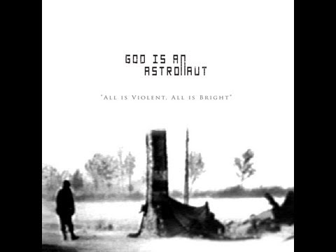 God Is An Astronaut - All Is Violent, All Is Bright ( Full Album )