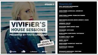 Baixar Vivifier's House Sessions [Episode 11] Presented by Carmen Gonzalez B2B Yvette Lindquist