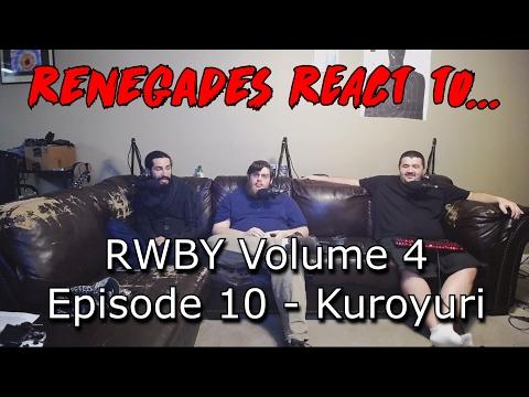 Renegades React to... RWBY Volume 4, Chapter 10: Kuroyuri