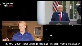 29-MAR-2020 Trump Extiende Medidas - Wilcock: Nueva Información