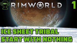 Starting with nothing - Rimworld Ice Sheet Tribal Episode 1 [Rimworld Beta 18 Ice Sheet Challenge]
