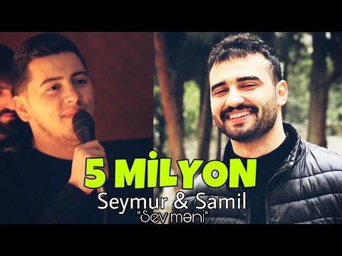 Seymur & Samil - Sev Məni / 2018