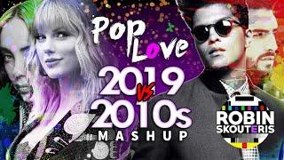 PopLove 8 ♫ 2019 Vs 2010s DECADE MASHUP by Robin Skouteris
