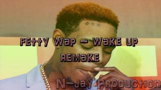 Fetty Wap - Wake Up - Instrumental remake | type beat | N jay Production