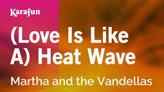 Karaoke (Love Is Like A) Heat Wave - Martha and the Vandellas *